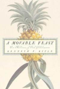a-movable-feast-ten-millennia-food-globalization-kenneth-f-kiple-hardcover-cover-art